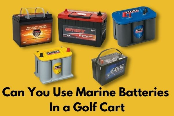 Can You Use Marine Batteries in a Golf Cart