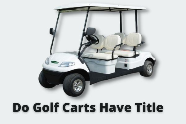 Do Golf Carts Have Title