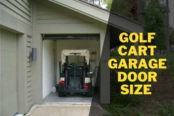 Golf cart garage door size