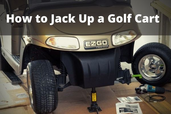 How to Jack Up a Golf Cart