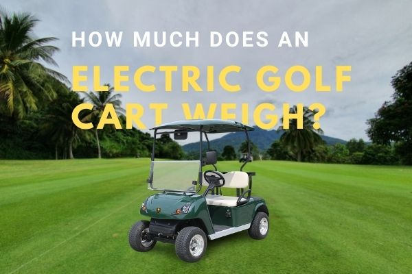 electric golf cart weigh