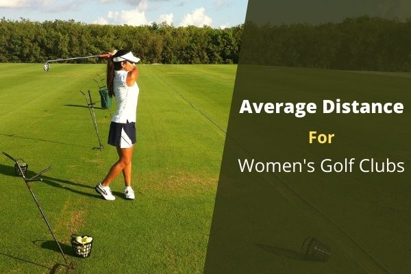 Average Distance for Women's Golf Clubs