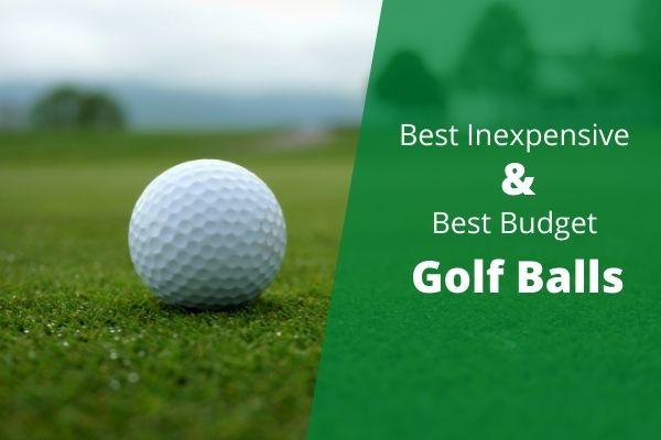 Best Inexpensive Golf Balls and Best Budget Golf Balls