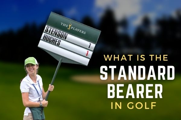 What Is The Standard Bearer In Golf