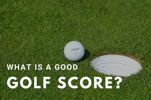 What is a Good Golf Score