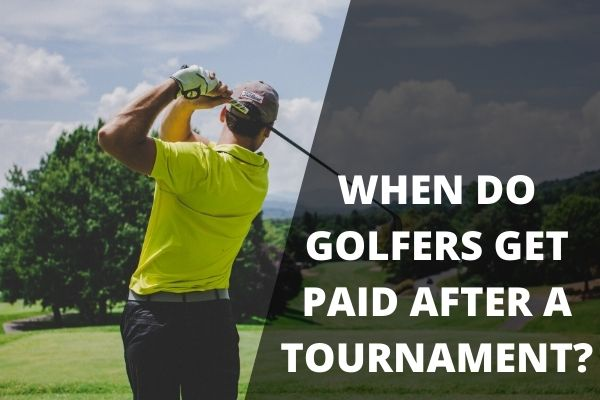 When Do Golfers Get Paid After a Tournament