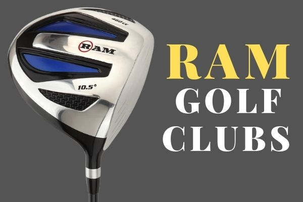 Best Ram Golf Clubs Review