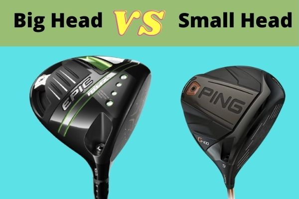 Big head drivers Vs small head drivers