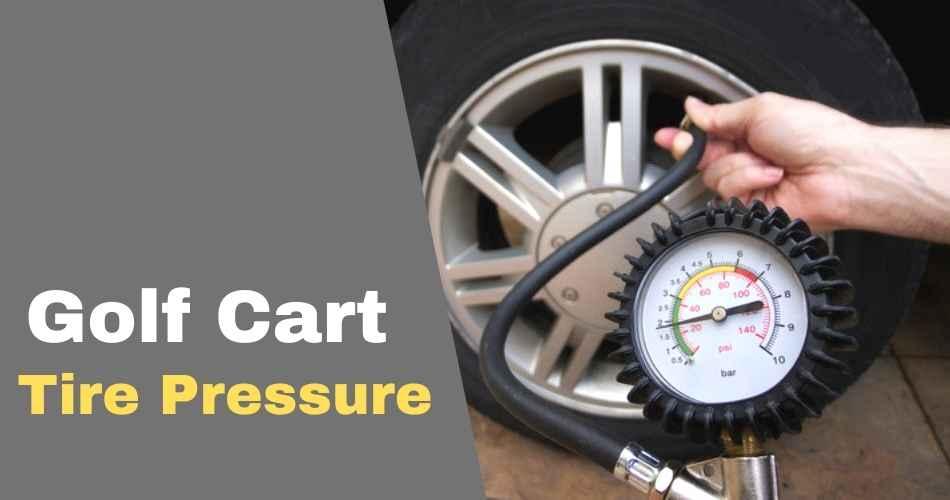 Golf Cart Tire Pressure Reviews