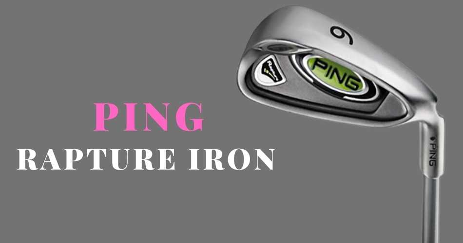 Ping Rapture Iron Review